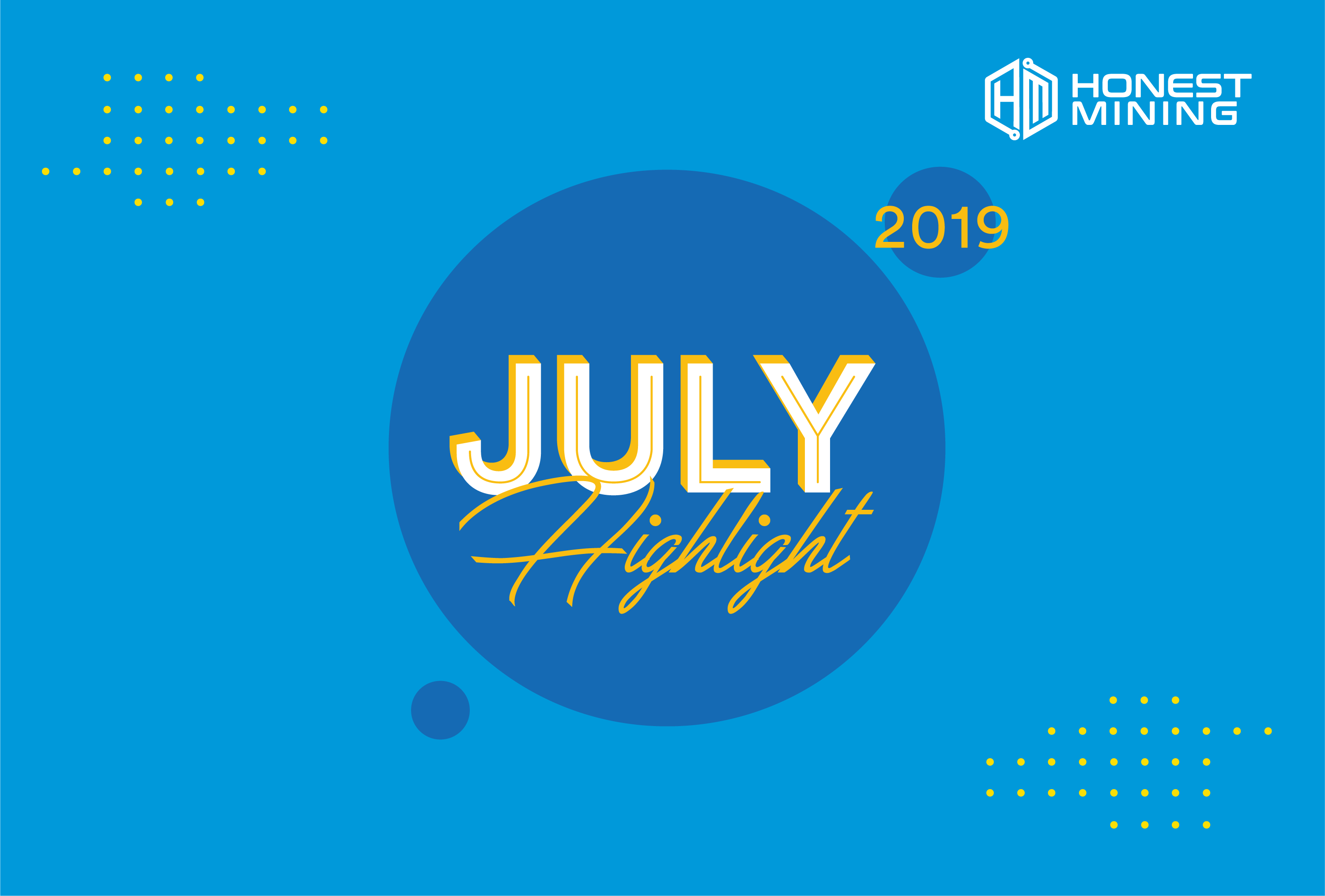 Honest Mining July 2019 Highlight