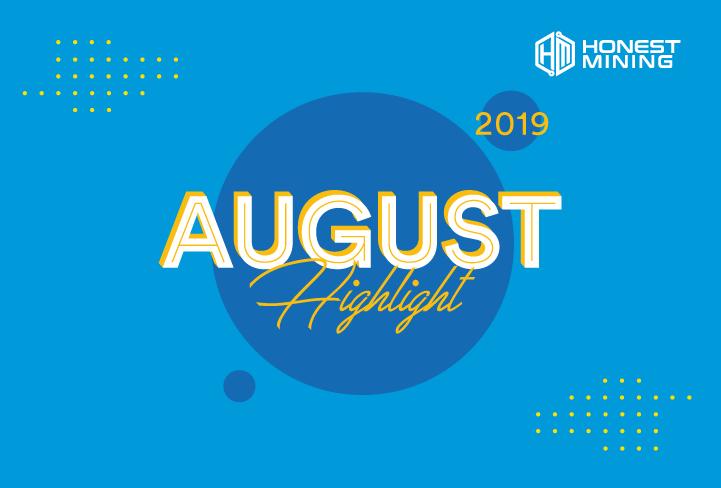 Honest Mining Highlight Agustus 2019