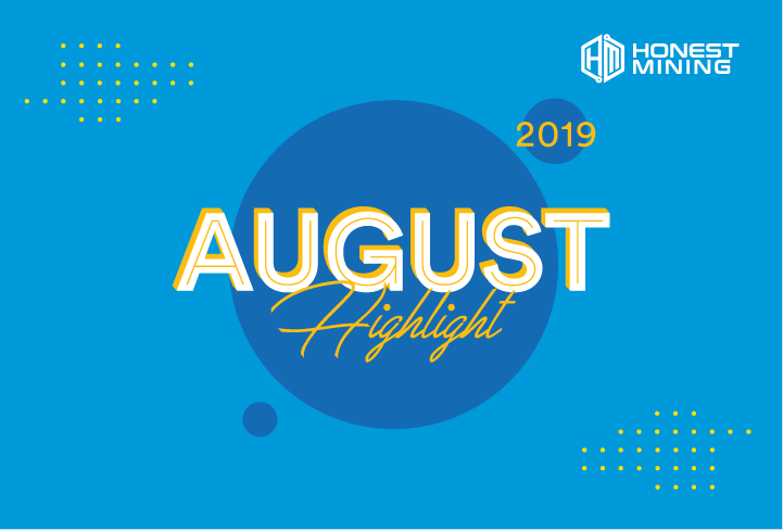 Honest Mining August 2019 Highlight