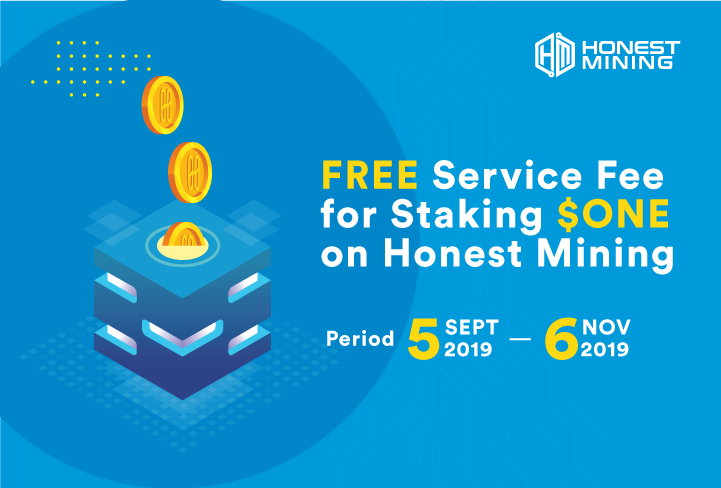 Honest Mining Free Service Fee For Staking $ONE