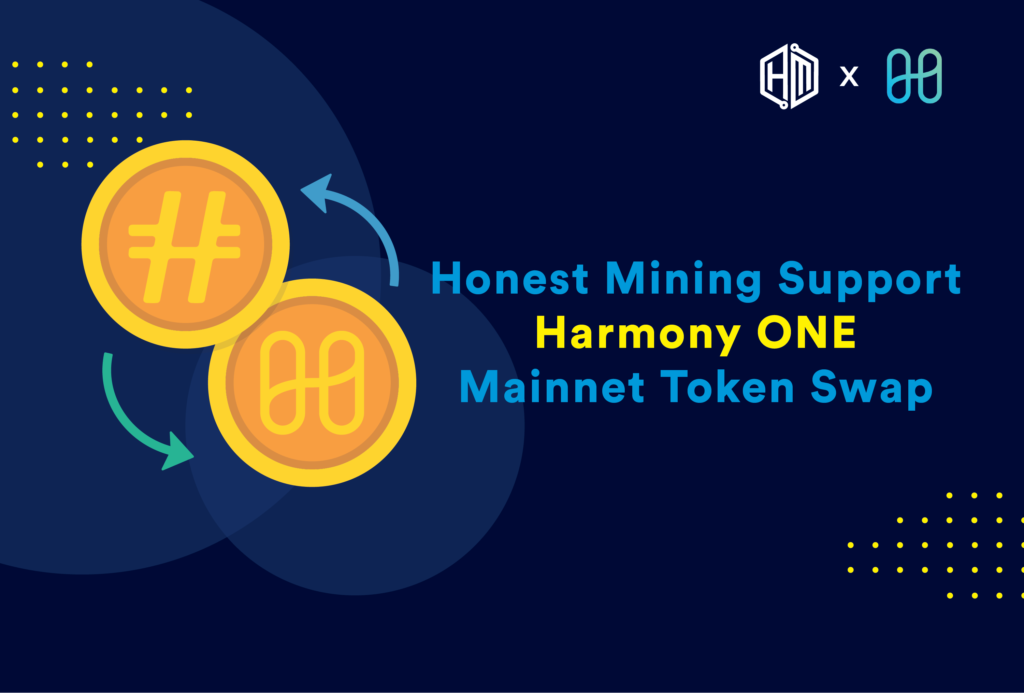 Honest Mining Support Harmony One Token Swap