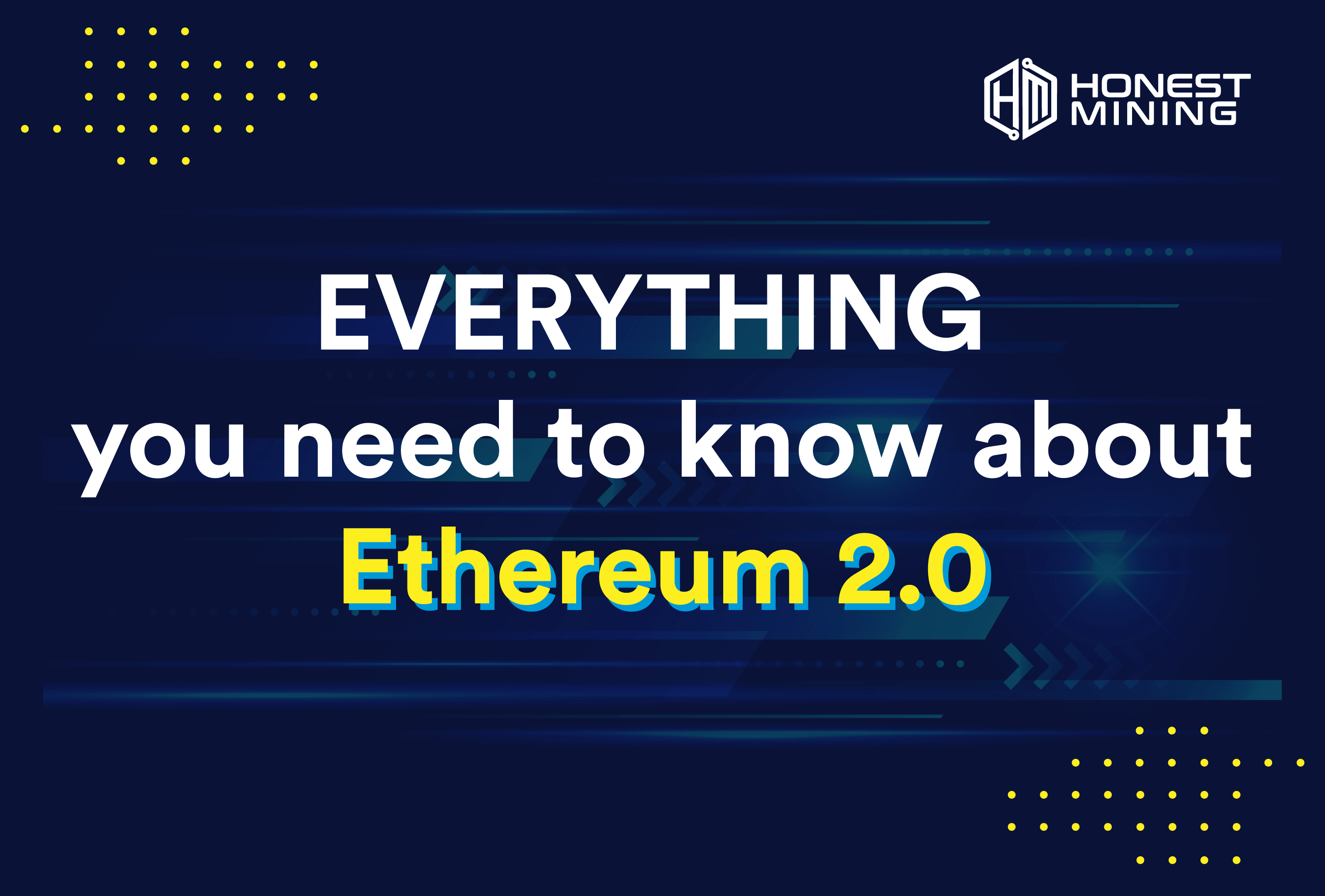 Everything you need to know about Ethereum 2.0