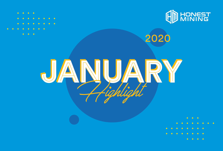 Honest Mining January 2020 Highlight