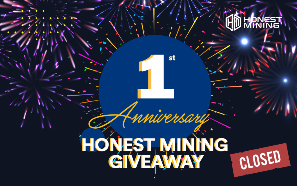 Honest Mining First Anniversary Giveaway is Over Announcement