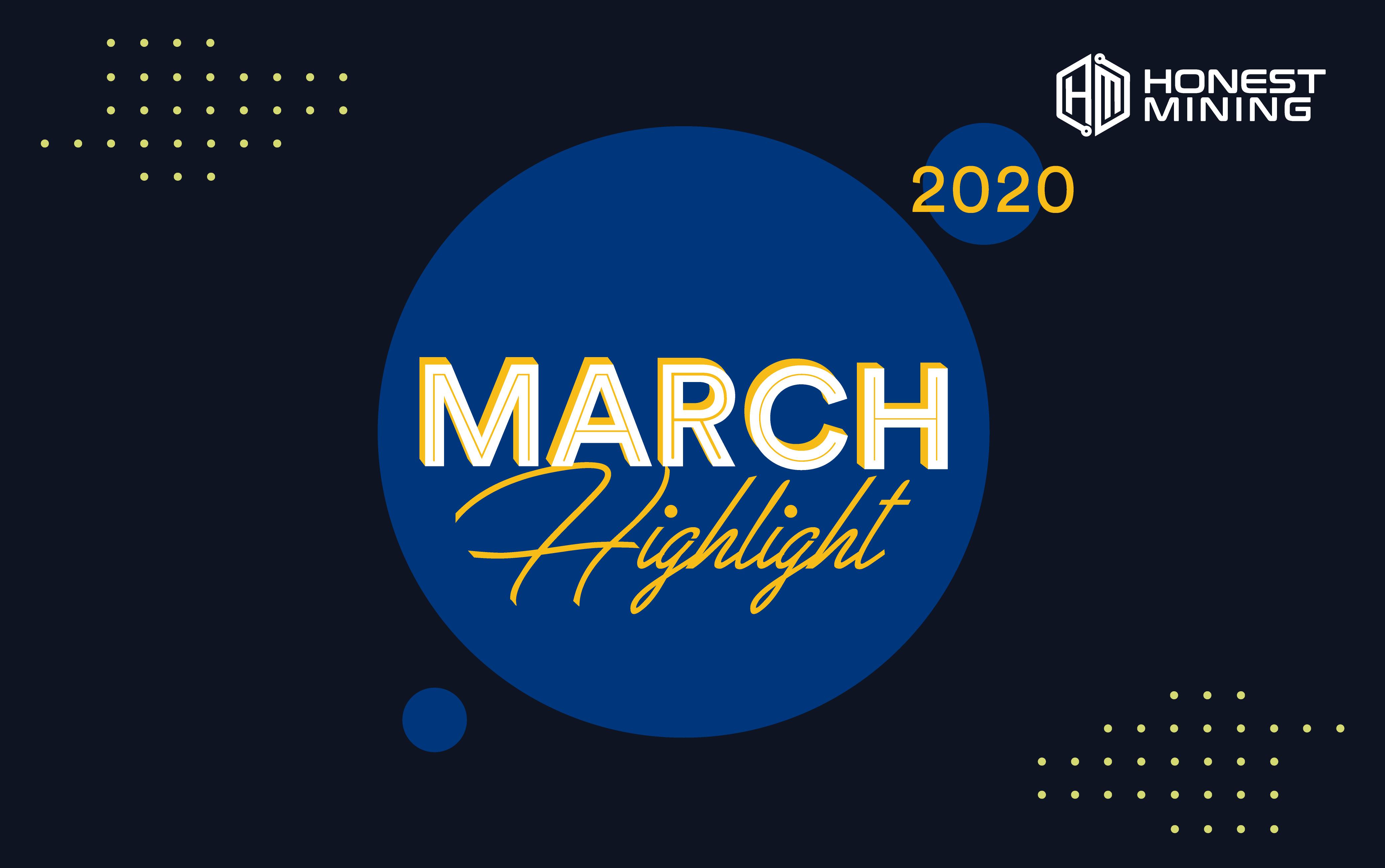Honest Mining March 2020 Highlight