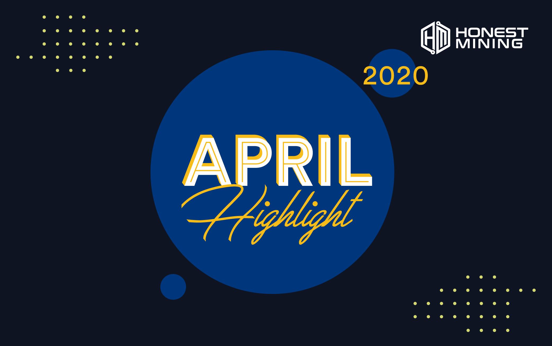 Honest Mining April 2020 Highlight