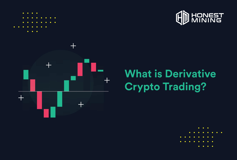 Apa itu Crypto Derivatif Trading?