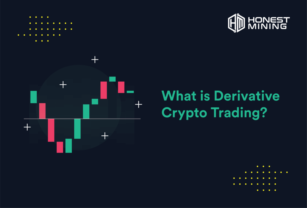 What is Derivative Crypto Trading