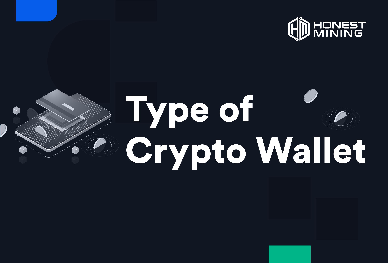 Types of Crypto Wallet Explain